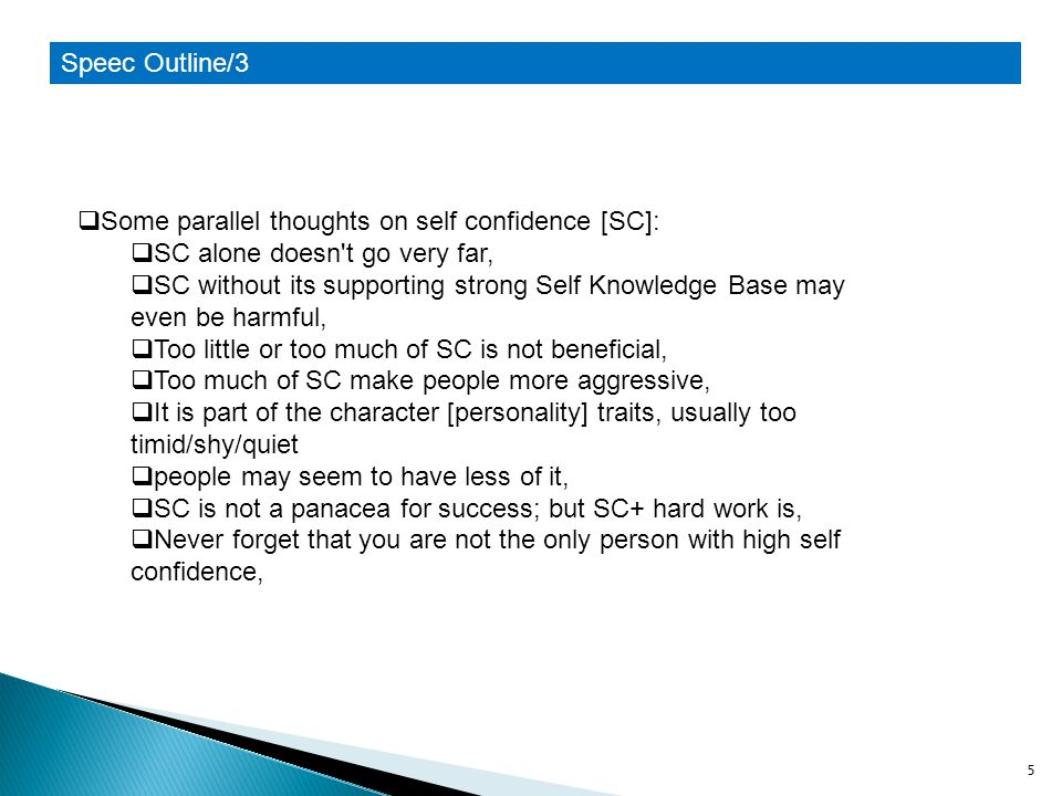 Speec Outline/3 Some parallel thoughts on self confidence [SC]: SC alone doesn t go very far,